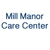 Mill Manor Care Center