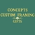 Concepts Custom Framing & Gifts