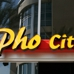 Pho Citi - CLOSED