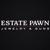 Estate Pawn