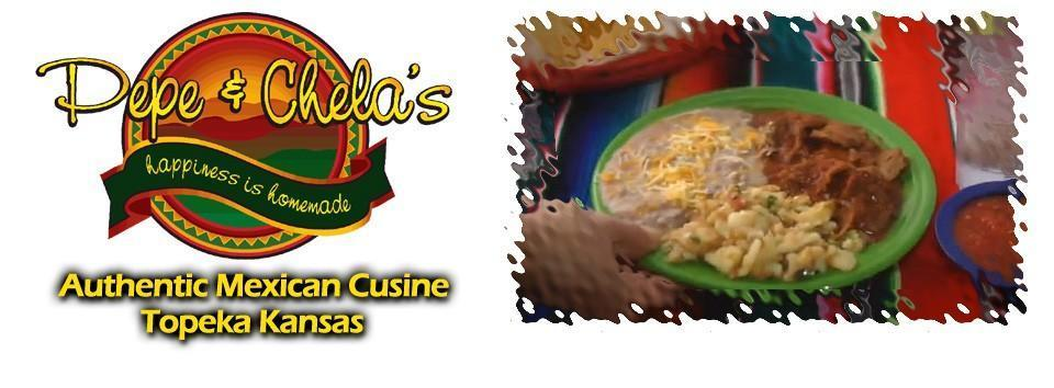 Pepe & Chela's Mexican Restaurant, Topeka KS