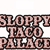 Sloppy Taco Palace
