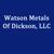 Watson Metals Of Dickson, L.L.C.