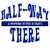 Half-Way There