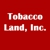 Tobacco Land, Inc.