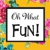 Oh What Fun! Boutique & Consignment