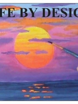 Create The Life You Deserve With...      LIFE BY DESIGN ����