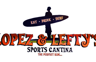 Lopez & Lefty's Sports Cantina - Anaheim, CA