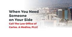 Law Office of Carlos A. Medina, PLLC - Tucson, AZ