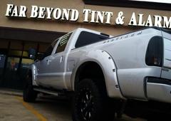 Far Beyond Tint & Alarm - Corpus Christi, TX